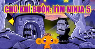 Chú khỉ buồn: Tìm ninja 5