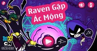 Raven gặp ác mộng