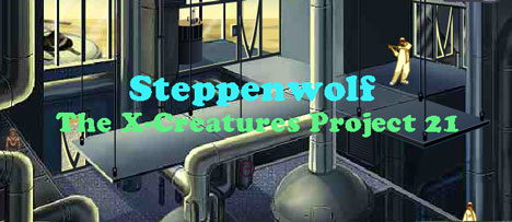 Steppenwolf: The X-Creatures Project 21