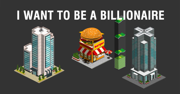 I Want to Be a Billionaire