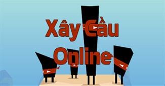 Xây cầu online