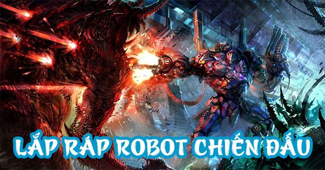 Lắp ráp Robot chiến đấu