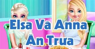 Elsa và Anna ăn trưa