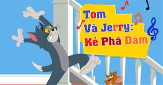 Tom và Jerry: Kẻ phá đám