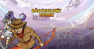 Bắn cung diệt Zombie