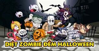 Diệt Zombie đêm Halloween