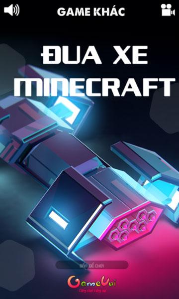 Chơi game Đua xe Minecraft - GameVui