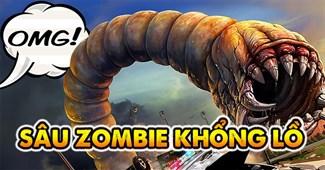 Sâu Zombie khổng lồ