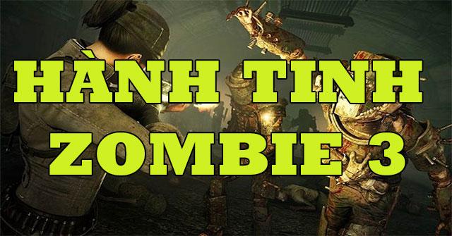 Hành tinh Zombie 3