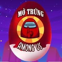 Mở trứng Among Us