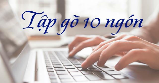 Tập gõ 10 ngón máy vi tính